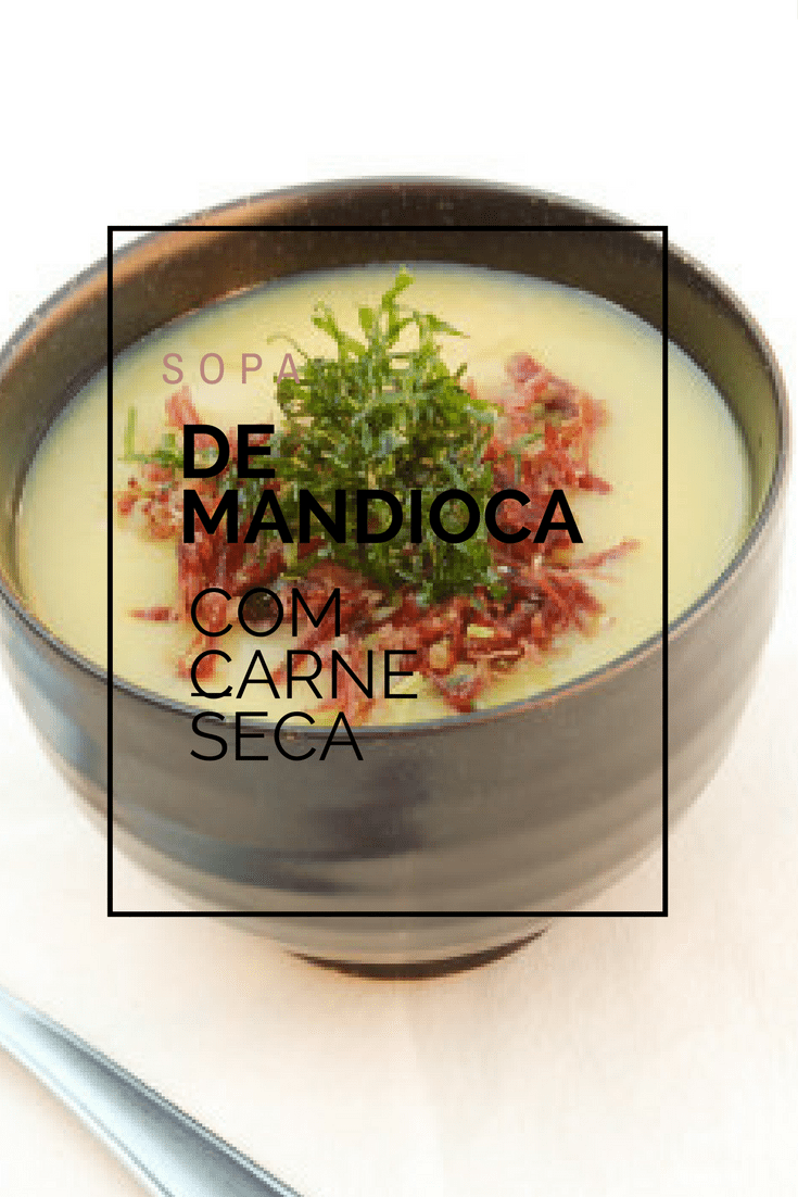 receita de sopa cremosa de mandioca com carne seca e crisp de couve